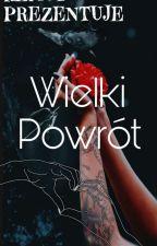 Wielki Powrót by kemotofficial