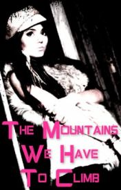 The Mountains We Have To Climb (Liam Payne Fanfic) by LivePlayLaugh