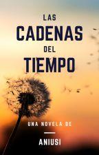 Las Cadenas del Tiempo by Aniusi