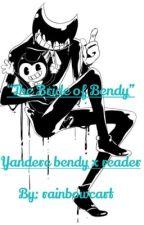 """""""The Bride of Bendy"""" Yandere Bendy x reader by rainbowcart"""