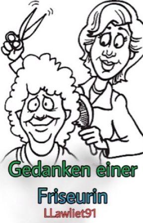 Gedanken einer Friseurin by LLawliet91
