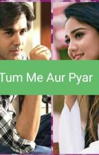 tum me or pyar by nehagupta401
