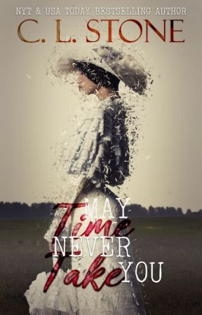 May Time Never Take You (May You Never Series) by clstone