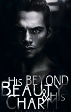 Beyond His beauty & his Charm (On Hold/ Hiatus) by ScriptStories13