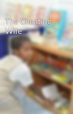 The Cheating Wife by storyshop