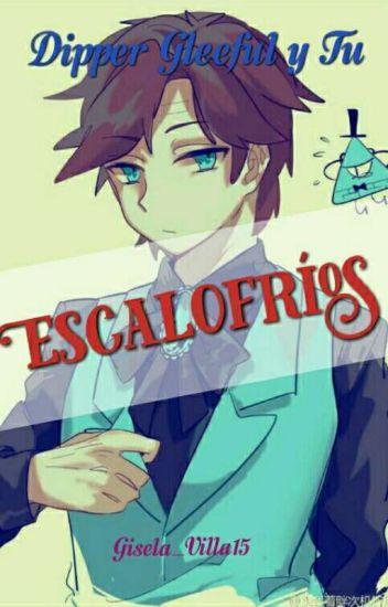 Escalofríos (Dipper Gleeful y Tu)