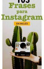 103 Frases para Instagram en (INGLES) ___103 sentences for instagram  in english by L-E-L-E