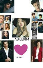 ABİLERİM  by kocelielif4141