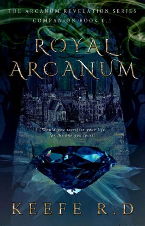 Royal Arcanum ✓ (Book 1 of Royal Arcanum Series) by keeferd