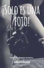 ¡Solo es una foto! by xBombonx