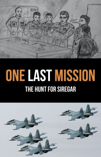 One Last Mission - The Hunt For Siregar