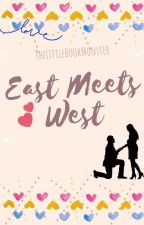 East Meets West (Complete) by TheLittleBookMonster