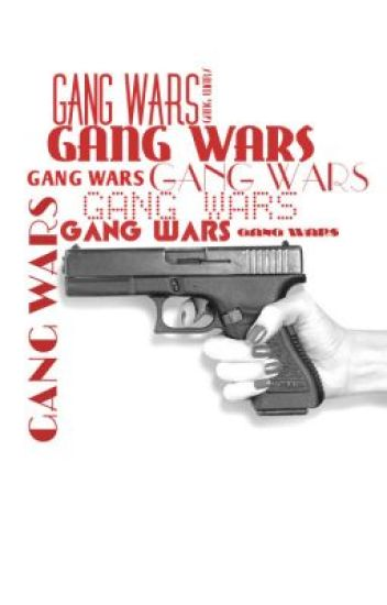 Gang Wars (a fight for love)