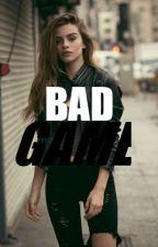 Bad Game || L.A by LittlesAngeles