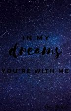 IN MY DREAMS YOU'RE WITH ME by gruposocial