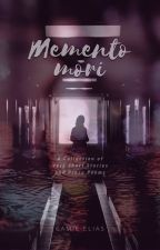 Memento mori: A Collection of Very Short Stories and Prose Poems by CamieElias