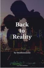 Back to Reality by Deadininsanity
