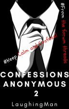 Confessions Anonymous 2 by LaughingMan109