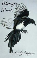 Change Birds by shadydragon
