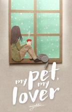 My Pet, My Lover by milkandyogurt