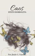"Caos - ""Efeito Borboleta"" by JhuVivi"