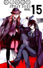 15 - Bungo Stray Dogs Novel by JoyceSW