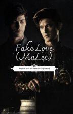 Fake Love (MaLec) by _smoIchim
