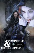 Vampire Sis & Brother Dracula #Wattys2014 by MarshallConstantine