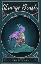 Strange Beasts || Novella (ONC 2019) by Sapphire0258