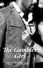 The Gambler's Girl by DeeCutie168