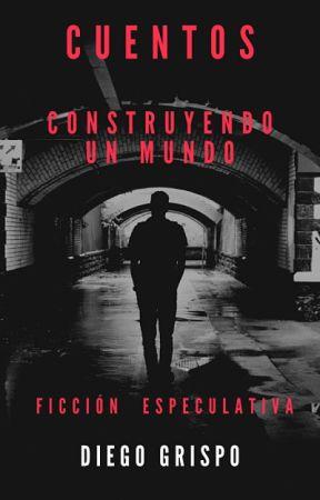Proyecto Worldbuilding: Cuentos by diegogrispo