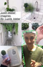 Justin bieber imagines // not updating anymore  by Lupita_bieber