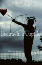 Decírselo a Cupido. by ina_collenys