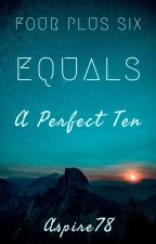 Four Plus Six Equals a Perfect Ten by Aspire78