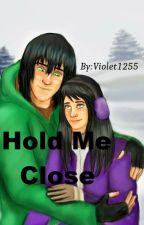 Hold Me Close(DISCONTINUED) by Violet1255