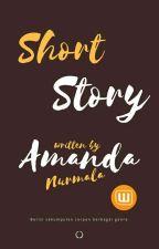 Short Story by Amandanurma