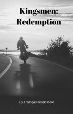 Kingsmen: Redemption by transpareniridescent