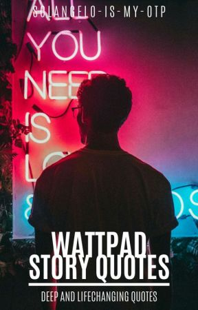 Wattpad Story Quotes [OPEN] by Solangelo-is-my-OTP