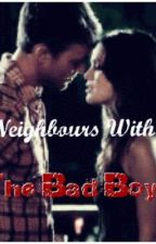Neighbours with the bad boy by Delightonthestars