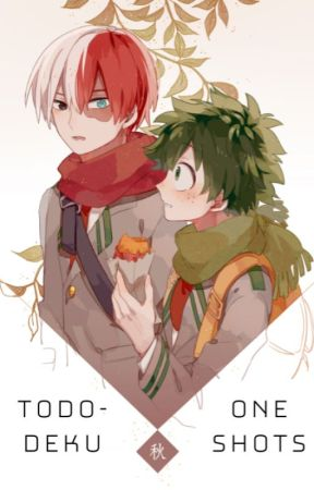 TodoDeku Oneshots by its_cold_in_december