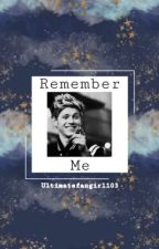 Remember Me by xxharry4lifexx