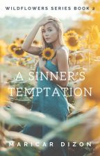 WILDFLOWERS series book 2: A Sinner's Temptation by maricardizonwrites