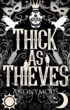 Thick as Thieves (Book Two) by Simply_Hiraeth