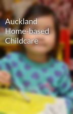 Auckland Home-based Childcare by home2grow