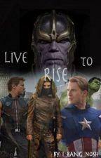 Live to Rise (Avengers Fan Fic) by horhem