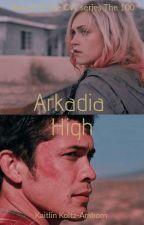 Arkadia High (The 100 AU) by Scorpio_Queen2018