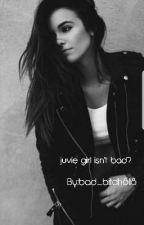 juvie girl isn't bad? by bad_bitch818