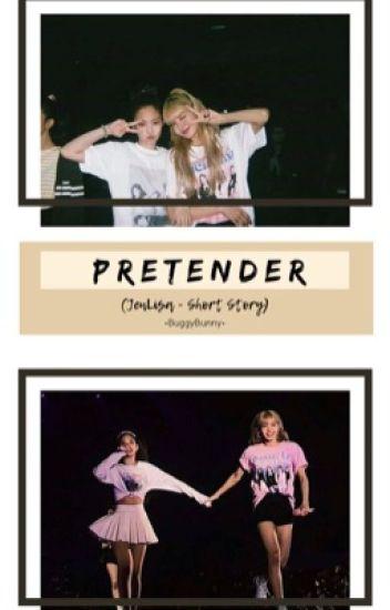 PRETENDER (JenLisa - Short Story)