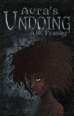 Aura's Undoing (After Death Chronicles) by AWFrasier