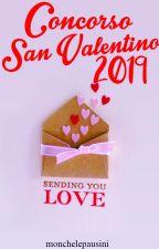 Concorso San Valentino 2019 by monchelepausini